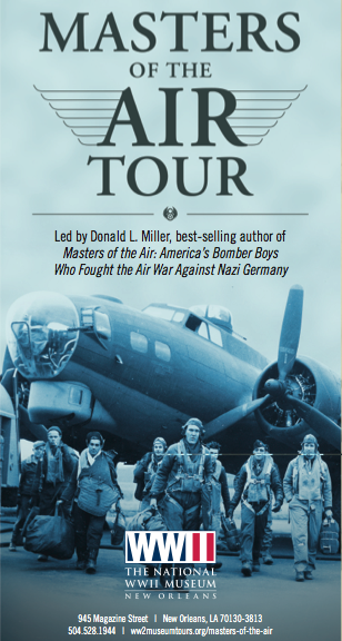 """Masters of the Air"" Opens National WWII Museum 2015 Travel Slate Exclusive tou"