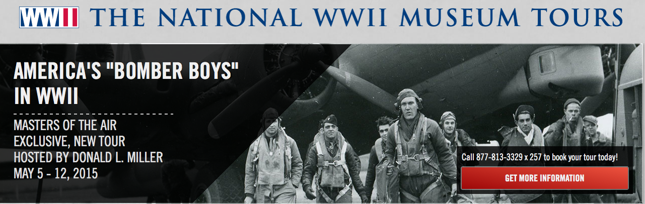"""Masters of the Air"" Opens National WWII Museum 2015 Travel Slate Exclusive tou_cover"