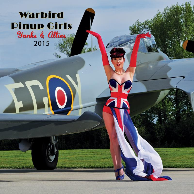"2015 Warbird Pinup Girls Calendar ""Yanks and Allies"""