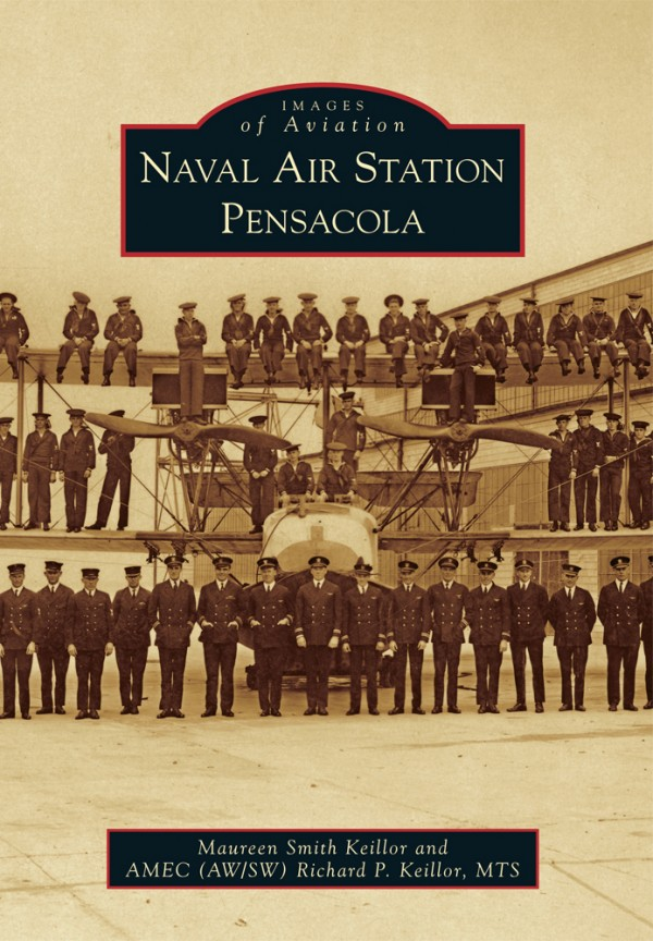 Naval Air Station Pensacola - by Maureen Keillor and Chief Richard Keillor