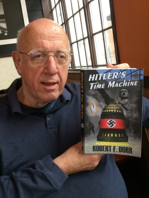 "Robert F. Dorr with his recently published debut novel ""Hitler's Time Machine."""